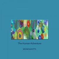 The Human Adventure — Monicahotts