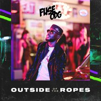 Outside Of The Ropes — Fuse ODG