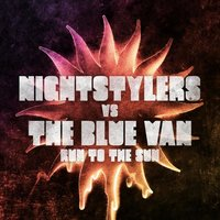 Run To The Sun — The Blue Van, Nightstylers