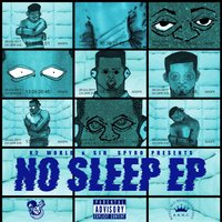No Sleep EP — Sir Spyro, K2 World