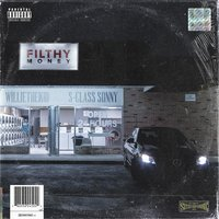 Filthy Money — Willie The Kid, S-Class Sonny