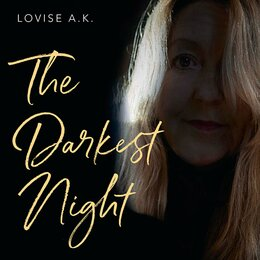 The Darkest Night — Helge Nysted, Lovise A.K.