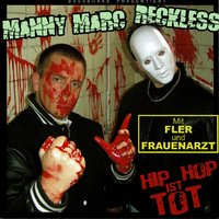 Hip Hop ist tot — Manny Marc, Reckless