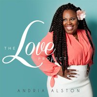 The Love Project — Andria Alston