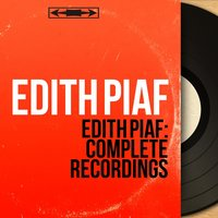 Edith Piaf: Complete Recordings — Edith Piaf