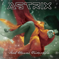 Red Means Distortion — Astrix