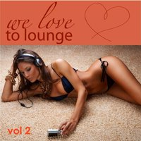 We Love to Lounge Part II (72 Chillers) — сборник