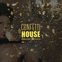 Confetti & House, Vol. 1 — сборник
