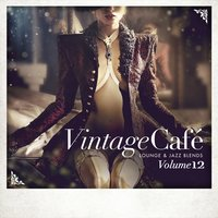 Vintage Café: Lounge and Jazz Blends (Special Selection), Vol. 12 — сборник