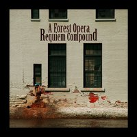 Requiem Compound — A Forest Opera