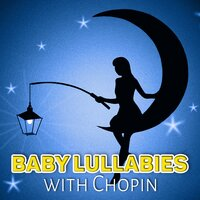 Baby Lullabies with Chopin – Classical Bedtime Music for Children and Kids, Sleeping and Dreaming with Chopin Music — Krakow String Project