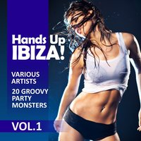 Hands up Ibiza! (20 Groovy Party Monsters), Vol. 1 — сборник