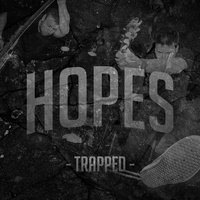 Trapped — Hopes