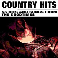 Country Hits (55 Hits and Songs from the Goodtimes) — сборник