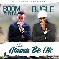 It's Gonna Be Ok — Bugle, Boom Steppa