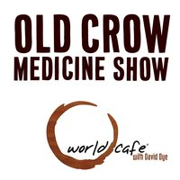 World Cafe Old Crow Medicine Show - EP — Old Crow Medicine Show