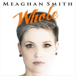 Whole — Meaghan Smith