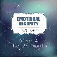 Emotional Security — Dion & The Belmonts