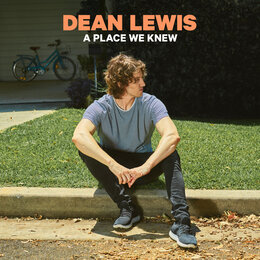 A Place We Knew — Dean Lewis