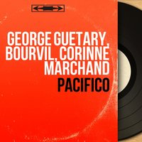 Pacifico — Andre Bourvil, George Guetary, Corinne Marchand, George Guetary, Bourvil, Corinne Marchand