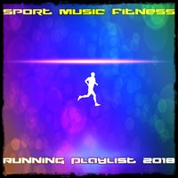 Sport Music Fitness Running Playlist 2018 — сборник