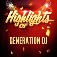 Highlights of Generation DJ, Vol. 1 — Generation DJ