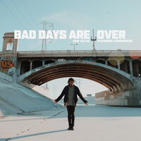 Bad Days Are Over — deM atlaS, Atmosphere