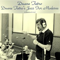 Duane Tatro's Jazz for Moderns — Duane Tatro, Jimmy Giuffre / Bob Gordon / Shelly Manne / Bill Holman / Stu Williamson / Bob Enevoldsen