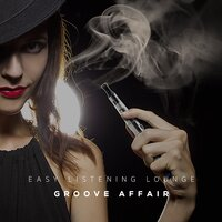 Easy Listening Lounge — Groove Affair