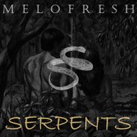 Serpents — Melofresh