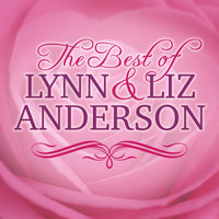 The Best of Lynn and Liz Anderson — Lynn Anderson, Liz Anderson