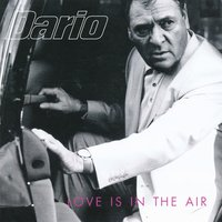 Love Is in the Air — Dario