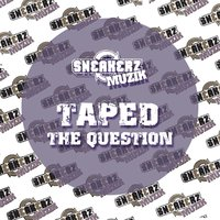 The Question — Taped