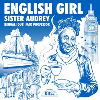 English Girl — Mad Professor, Sister Audrey