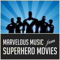Marvelous Music from Superhero Movies — Movie Sounds Unlimited