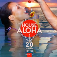 House Aloha, Vol. 2 (20 Summer Hotties) — сборник