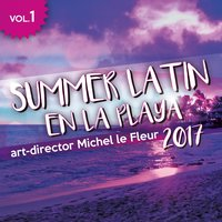 Summer Latin en la Playa 2017, Vol. 1 — сборник
