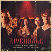 Riverdale: Special Episode - Carrie The Musical — Riverdale Cast