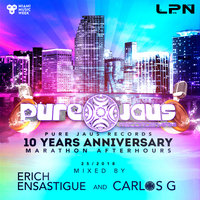 Erich Ensastigue, DJ Carlos G  Presents PURE JAUS RECORDS: 10 Year Anniversary — Erich Ensastigue