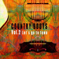 Country Boots Vol.2 — Jimmie Rodgers, Jimmie Davis, Kentucky Ramblers, Ernest Phipps, Joe McCoy