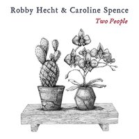 Two People — Robby Hecht, Caroline Spence