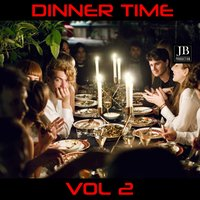 Dinner Time Vol 2 — Fly Project