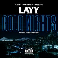 Cold Nights — Layy