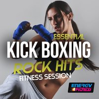 Essential Kick Boxing Rock Hits Fitness Session — сборник