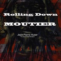 Rolling Down Moutier — Jean-Pierre Huser, David Waterfall Band