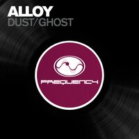 Dust / Ghost — Alloy