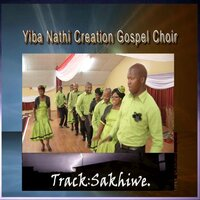 Sakhiwe — Flip Matsi feat. Didado Matsi and Yiba Nathi Creation Gospel Choir, Flip Matsi, Didado Matsi, Yiba Nathi Creation Gospel Choir