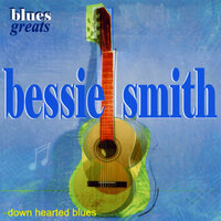 Blues Greats - Bessie Smith - Downhearted Blues — Bessie Smith