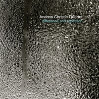 Difference and Repetition — Andrew Christie Quartet