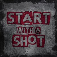 Start with a Shot — The Scarlet